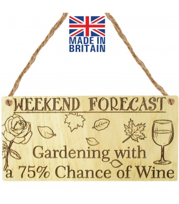 Laser Cut Oak Veneer 'Weekend Forecast. Gardening with a 75% Chance of Wine' Engraved Mini Plaque