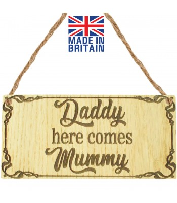 Laser Cut Oak Veneer 'Daddy here comes Mummy' Engraved Mini Plaque