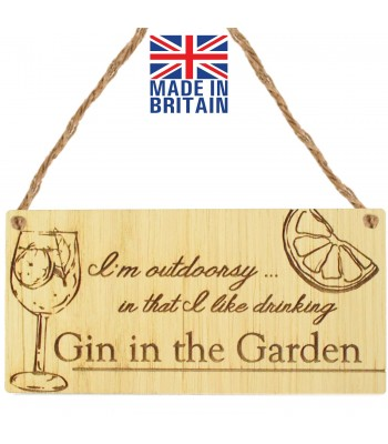 Laser Cut Oak Veneer 'I'm outdoorsy... in that I like drinking Gin in the Garden' Engraved Mini Plaque