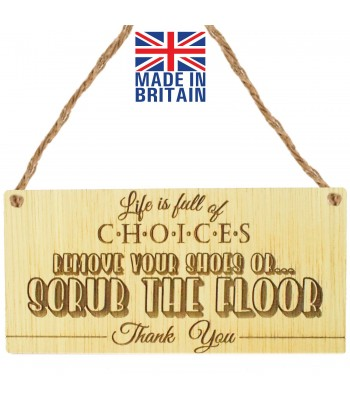 Laser Cut Oak Veneer 'Life is full of Choices. Remove your shoes or... Scrub The Floor. Thank You.' Engraved Mini Plaque