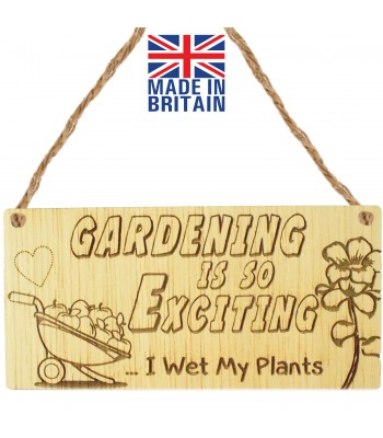 Laser Cut Oak Veneer 'Gardening is so Exciting... I Wet My Plants' Engraved Mini Plaque