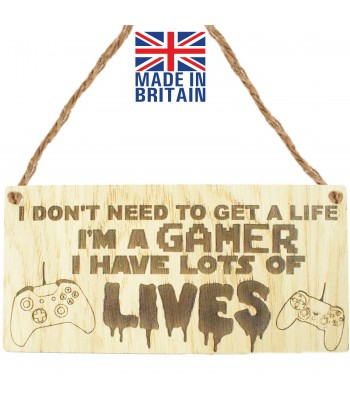 Laser Cut Oak Veneer 'I Don't Need To Get A Life. I'm A Gamer. I Have Lots Of Lives' Engraved Mini Plaque