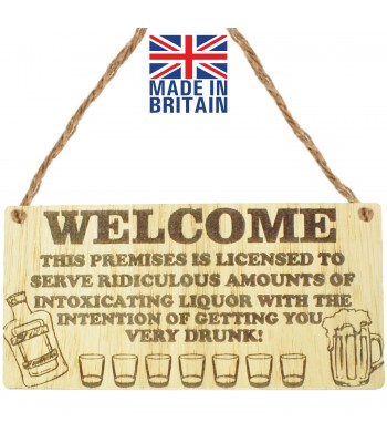 Laser Cut Oak Veneer 'Welcome. This premises is licensed to serve ridiculous amounts of intoxicating liquor...' Engraved Mini Plaque