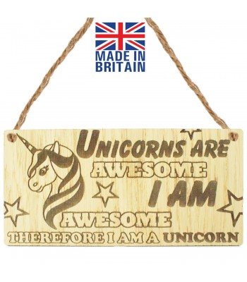 Laser Cut Oak Veneer 'Unicorns are awesome. I am awesome therefore I am a Unicorn' Engraved Mini Plaque