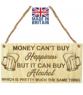 Laser Cut Oak Veneer 'Money can't buy Happiness but it can buy Alcohol which is pretty much the same thing' Engraved Mini Plaque