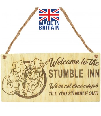 Laser Cut Oak Veneer 'Welcome to the Stumble Inn. We've not done our job till you stumble out!' Engraved Mini Plaque