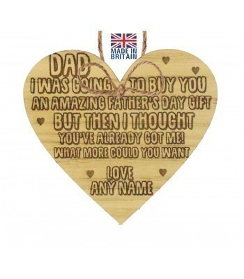 Laser Cut Personalised Oak Veneer 'Dad I was going to buy you an amazing father's day gift...' Engraved Mini Heart Plaque