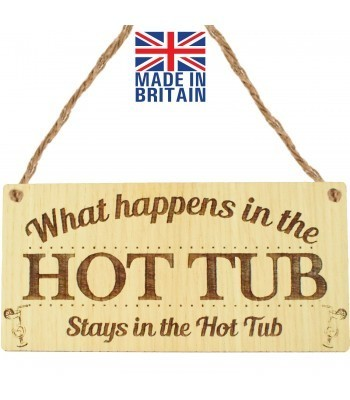 Laser Cut Oak Veneer 'What Happens In The Hot Tub Stays In The Hot Tub' Engraved Mini Plaque