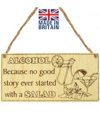 Laser Cut Oak Veneer 'Alcohol Because No Good Story Ever Started With A  Salad' Engraved Mini Plaque