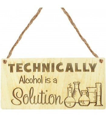 Laser Cut Oak Veneer 'Technically Alcohol is a Solution' Engraved Mini Plaque