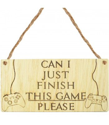 Laser Cut Oak Veneer 'Can I just finish this game please' Engraved Mini Plaque