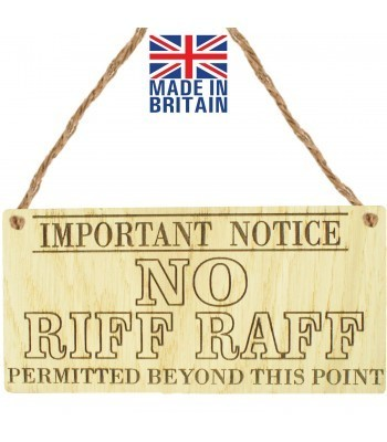 Laser Cut Oak Veneer 'Important Notice. No Riff Raff Permitted Beyond This Point' Engraved Mini Plaque