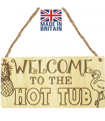 Laser Cut Oak Veneer 'Welcome To The Hot Tub' Engraved Mini Plaque
