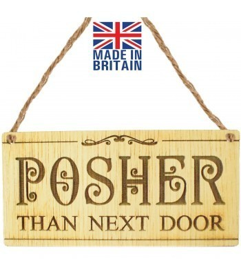 Laser Cut Oak Veneer 'Posher Than Next Door' Engraved Mini Plaque