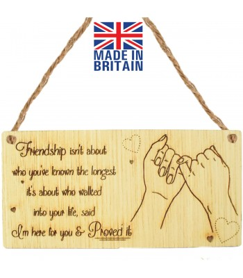 Laser Cut Oak Veneer 'Friendship isn't about who you've known the longest. It's about who walked into your life...' Engraved Mini Plaque