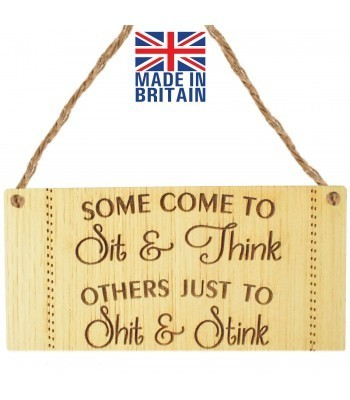 Laser Cut Oak Veneer 'Some come to Sit & Think. Others just to Sh*t & Stink' Engraved Mini Plaque