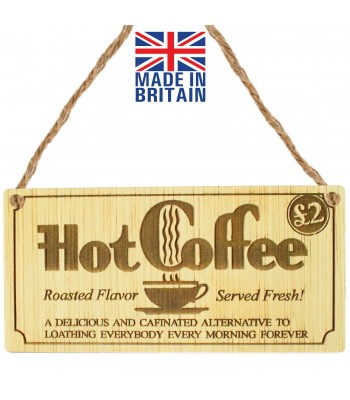 Laser Cut Oak Veneer 'Hot Coffee. Roasted Flavor. Served Fresh...' Engraved Mini Plaque