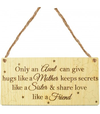 Laser Cut Oak Veneer 'Only an Aunt can give hugs like a Mother. Keeps secrets like a Sister & share love like a Friend' Engraved Mini Plaque
