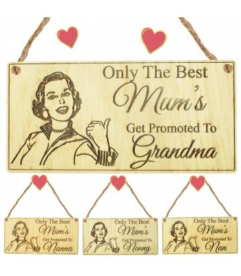 Laser Cut Oak Veneer 'Only The Best Mum's Get Promoted To...' Engraved Mini Plaque - Options