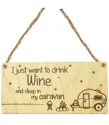 Laser Cut Oak Veneer 'I just want to drink Wine and sleep in my caravan' Engraved Mini Plaque