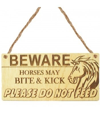 Laser Cut Oak Veneer 'Beware Horses May Bite & Kick Please Do Not Feed' Engraved Mini Plaque
