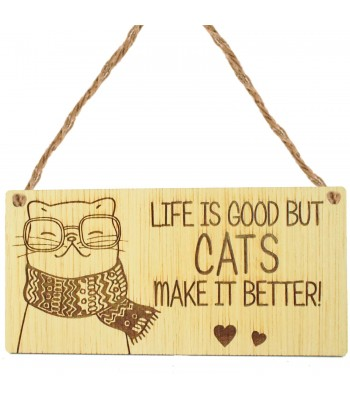 Laser Cut Oak Veneer 'Life is good but Cats make it better!' Engraved Mini Plaque