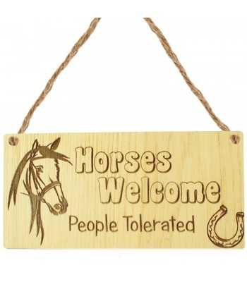 Laser Cut Oak Veneer 'Horses Welcome. People Tolerated' Engraved Mini Plaque