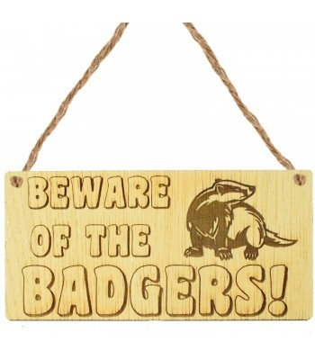 Laser Cut Oak Veneer 'Beware Of The Badgers!' Engraved Mini Plaque