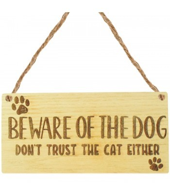 Laser Cut Oak Veneer 'Beware Of The Dog. Don't Trust The Cat Either' Engraved Mini Plaque