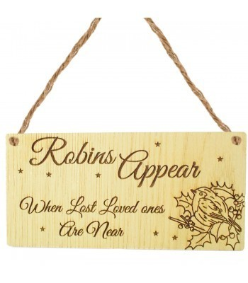 Laser Cut Oak Veneer 'Robins Appear When Lost Loved Ones Are Near' Engraved Mini Plaque