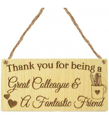 Laser Cut Oak Veneer 'Thank you for being a Great Colleague & a Fantastic Friend' Engraved Mini Plaque