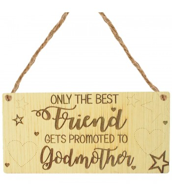 Laser Cut Oak Veneer 'Only The Best Friend Gets Promoted To Godmother' Engraved Mini Plaque