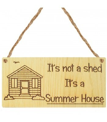 Laser Cut Oak Veneer 'It's not a shed. It's a Summer House' Engraved Mini Plaque