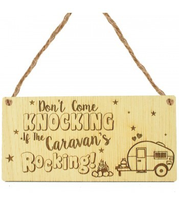Laser Cut Oak Veneer 'Don't Come Knocking If The Caravans's Rocking' Engraved Mini Plaque