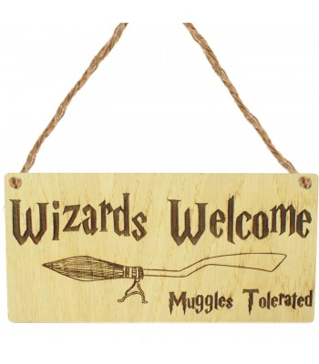 Laser Cut Oak Veneer 'Wizards Welcome. Muggles Tolerated' Engraved Mini Plaque