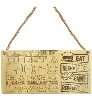 Laser Cut Oak Veneer 'I don't need to get a life. I'm a gamer. I have unlimited lives.' Engraved Mini Plaque