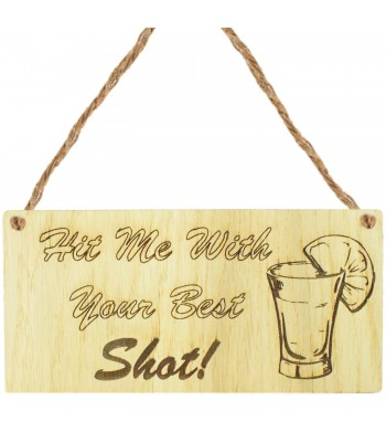 Laser Cut Oak Veneer 'Hit me with your best shot' Engraved Mini Plaque