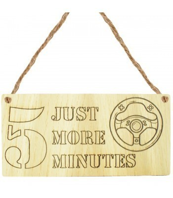 Laser Cut Oak Veneer 'Just 5 more minutes' Engraved Mini Plaque