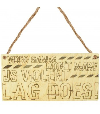 Laser Cut Oak Veneer 'Video games don't make us violent. Lag does!' Engraved Mini Plaque