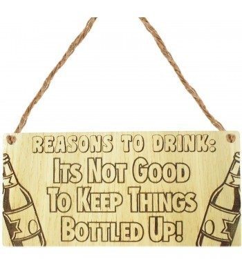 Laser Cut Oak Veneer 'Reasons To Drink: Its Not Good To Keep Things Bottles Up!' Engraved Mini Plaque