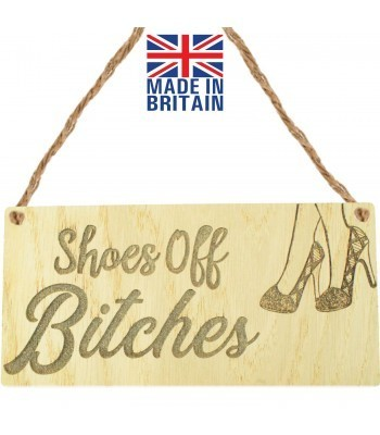 Laser Cut Oak Veneer Shoes Off B*tches' Engraved Mini Plaque