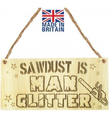 Laser Cut Oak Veneer 'Sawdust is Man Glitter' Engraved Mini Plaque