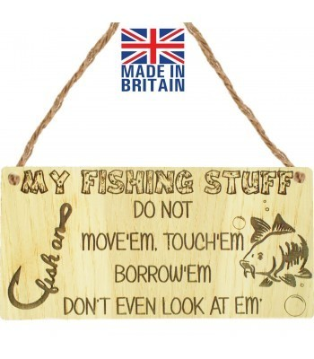 Laser Cut Oak Veneer 'My Fishing Stuff. Do Not Move'em Touch'em Borrow'em. Don't Even Look At Em' Engraved Mini Plaque