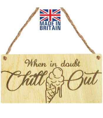 Laser Cut Oak Veneer 'When in doubt Chill Out' Engraved Mini Plaque