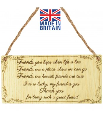 Laser Cut Oak Veneer 'Friends give hope when life is low. Friends are a place where we can go...' Engraved Mini Plaque