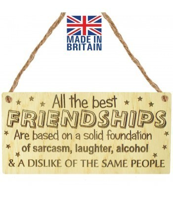 Laser Cut Oak Veneer 'All the best Friendships are based on a solid foundation of sarcasm. laughter. alcohol...' Engraved Mini Plaque