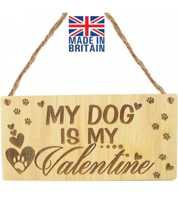 Laser Cut Oak Veneer 'My Dog Is My Valentines' Engraved Mini Plaque