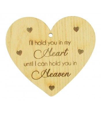 Laser Cut Oak Veneer Engraved Christmas Decoration - 'I'll hold you in my heart until I can hold you in Heaven' Heart