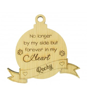 Laser Cut Personalised Oak Veneer Engraved Christmas Decoration - 'No longer by my side but forever in my heart' Bauble