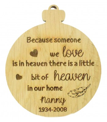 Laser Cut Personalised Oak Veneer Engraved Christmas Decoration - 'Because someone we love is in heaven...' Bauble